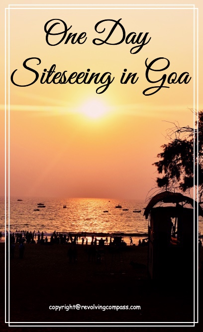 One day sight seeing in Goa India. What to do and what to see.